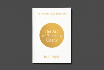 The Art of Thinking Clearly Rolf Dobelli